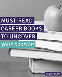 best career books to help uncover your passion careful cents struggling to your passion need to uncover a new career path here are
