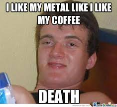 Heavy Metal Memes. Best Collection of Funny Heavy Metal Pictures via Relatably.com