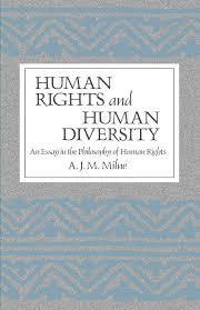 human rights and human diversity an essay in the philosophy of human rights and human diversity an essay in the philosophy of human rights a j m milne 9780887063671 com books