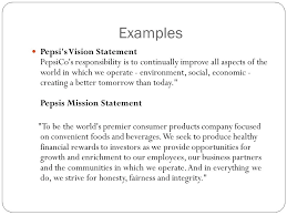 Ch. 5 Entrepreneurship Intro To Business. Learning Targets Section ... Examples Pepsi's Vision Statement PepsiCo's responsibility is to continually improve all aspects of the world in