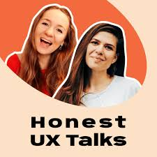 Honest UX Talks