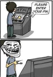ATM Machine asking PIN: | Funny Pictures, Quotes, Memes, Jokes via Relatably.com