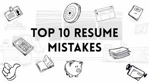 top resume mistakes top 10 resume mistakes