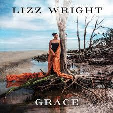<b>Lizz Wright</b> - <b>Grace</b> (2017, CD) | Discogs