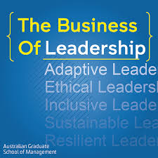 AGSM's The Business Of... Leadership Podcast
