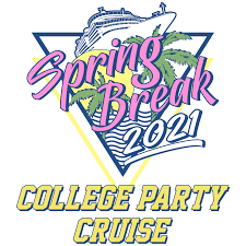 <b>College Party</b> Cruise: Spring Break Cruise 2021