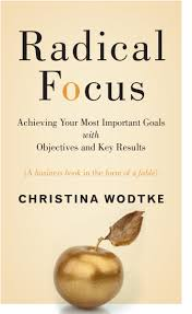 the art of the okr radical focus achieving your most important goals objectives and key results