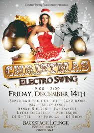 friday 14 2012 the backstage lounge live music electro swing christmas party super and the get hot jazz swing danny nielsen tap dance isis tribal fusion dance lydia decarllo burlesque