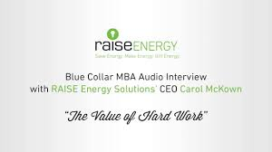 the value of hard work blue collar mba raise energy the value of hard work blue collar mba raise energy solutions ceo carol mckown 3 of 6