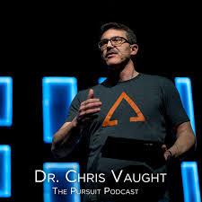 The Pursuit with Dr. Chris Vaught