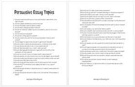 begin with good persuasive essay topics what is a good persuasive essay topic helpful suggestions