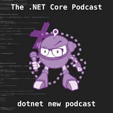 The .NET Core Podcast
