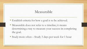 goal setting step by step goal setting achieving long term goals measurable establish criteria for how a goal is to be achieved