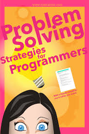 problem solving skills 5 strategies for any programmer luke fabish problem solving strategies for programmers