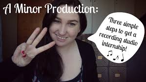 how to get a studio internship simple steps a minor how to get a studio internship 3 simple steps a minor production