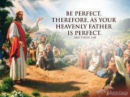 Image result for be perfect as your heavenly father is perfect