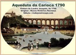 Resultado de imagem para FOTO DO AQUEDUTO CARIOCA
