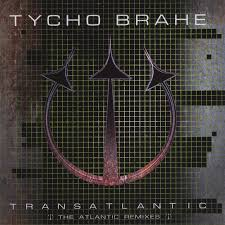 <b>Transatlantic - The</b> Atlantic Remixes by Tycho Brahe on Spotify