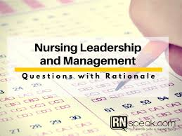 nursing leadership and management test nursing leadership and management test questions rationale
