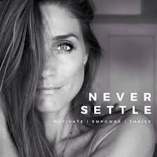NEVER SETTLE | Motivate. Empower. Thrive.