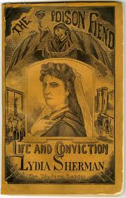 visible proofs forensic views of the body exhibition riding the the poison fiend life and conviction of lydia sherman for poisoning three husbands and