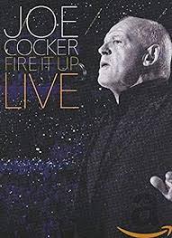 Fire It Up - <b>Live</b> [DVD]: Amazon.co.uk: <b>Joe Cocker</b>