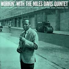 Workin' With The <b>Miles Davis Quintet</b>