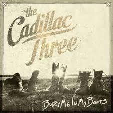 <b>Bury</b> Me in My Boots - The <b>Cadillac Three</b> | Songs, Reviews, Credits ...