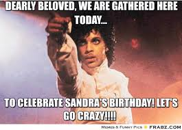 Dearly Beloved, We Are Gathered Here Today...... - Prince Meme ... via Relatably.com