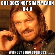 One does not simply earn a 4.0 without being studious - one-does ... via Relatably.com