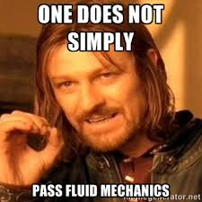 one does not simply pass fluid mechanics - one-does-not-simply-a ... via Relatably.com