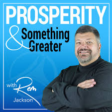 Prosperity & Something Greater