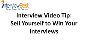 how to sell yourself to win your job interview interview tips how to sell yourself to win your job interview interview tips from an expert