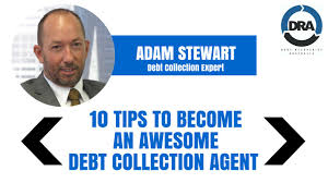 10 tips to become an awesome debt collection agent better credit control with adam stewart collections agent