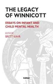 the legacy of winnicott essays on infant and child mental health