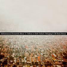 Subterranean Homesick Blues: A Tribute to <b>Bob Dylan's</b> '<b>Bringing</b> It ...