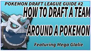 pokemon draft league guide building around a pokemon s pokemon draft league guide 2 building around a pokemon s strengths and weaknesses m glalie