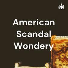 American Scandal Wondery