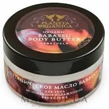 Planeta Organica Organic <b>Babassu Body</b> Butter - <b>Масло</b> для <b>тела</b> ...