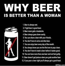 -Why-Beer-is-better-than-a-woman-MEMES.jpg via Relatably.com