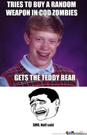 RMX] Bad Luck Brian Plays Call Of Duty Zombies by rampantbacon ... via Relatably.com