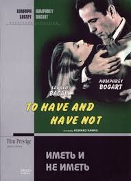 <b>Иметь и не иметь</b> (1944) — КиноПоиск