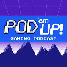 Pod 'Em Up! Podcast