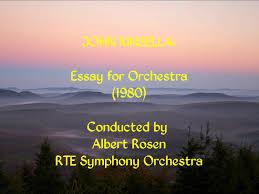 john kinsella essay for orchestra rosen rte john kinsella essay for orchestra 1980 rosen rte
