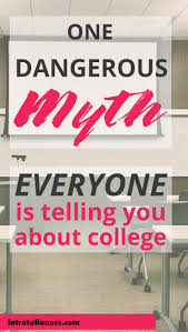 one dangerous myth about college everyone is telling you intro this myth costs you thousands of dollars and wasted years in college