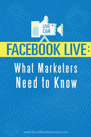 facebook live what marketers need to know social media examiner what marketers need to know about facebook live