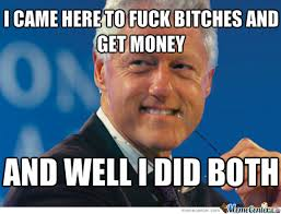 Dirty Bill Clinton by cincy - Meme Center via Relatably.com