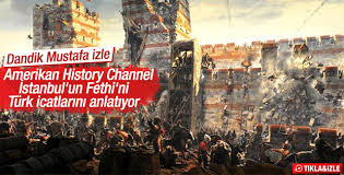 Amerikalılar İstanbul'un Fethi'ni anlatıyor