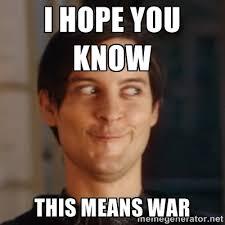 I hope you know this means war - Peter Parker Spider Man   Meme ... via Relatably.com