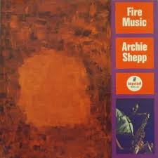 <b>Fire</b> Music by <b>Archie Shepp</b> (Album, Avant-Garde Jazz): Reviews ...